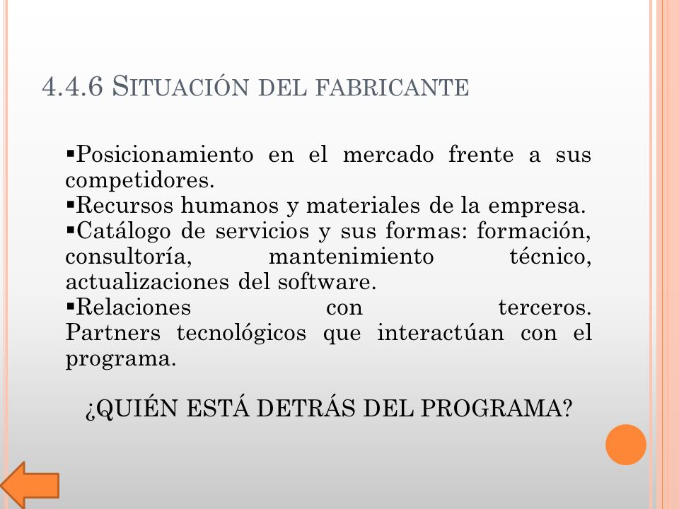 4.4.6 S ITUACIÓN DEL FABRICANTE Posicionamiento en el mercado frente a sus competidores.