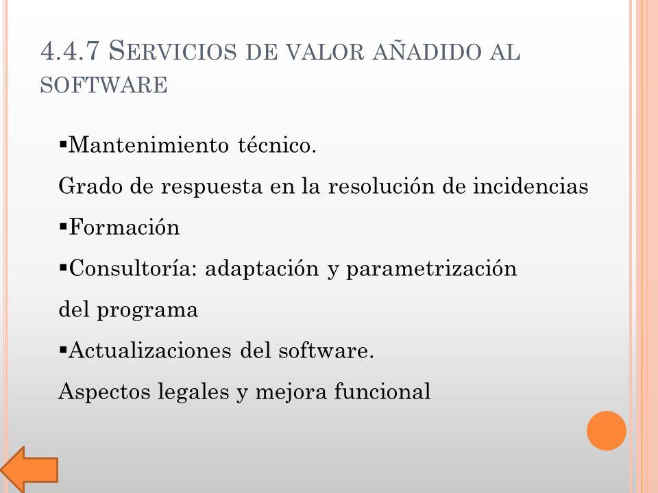 4.4.7 S ERVICIOS DE VALOR AÑADIDO AL SOFTWARE Mantenimiento técnico.