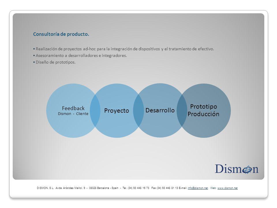 Consultoría de producto. Realización de proyectos ad-hoc para la integración de dispositivos y el tratamiento de efectivo. Asesoramiento a desarrollad