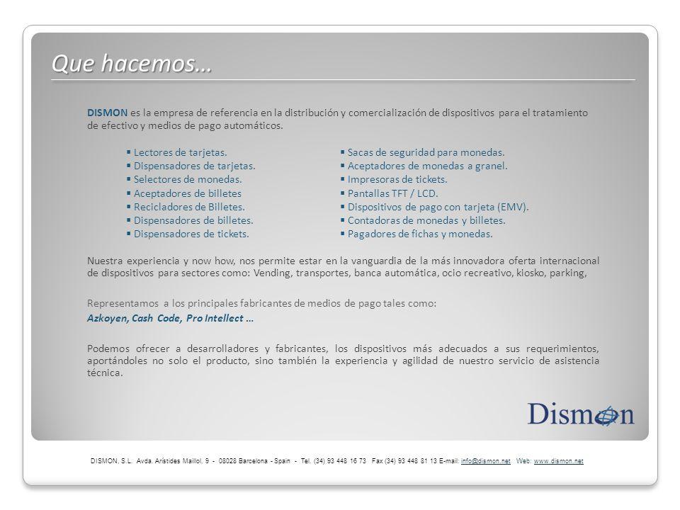 DISMON es la empresa de referencia en la distribución y comercialización de dispositivos para el tratamiento de efectivo y medios de pago automáticos.