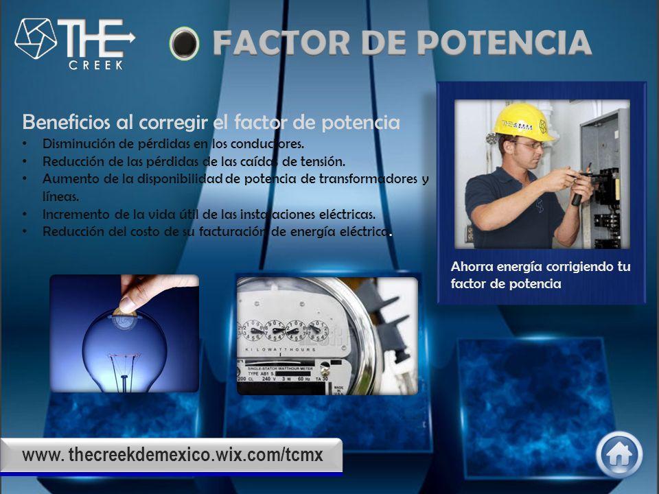 Ahorra energía corrigiendo tu factor de potencia Beneficios al corregir el factor de potencia Disminución de pérdidas en los conductores.