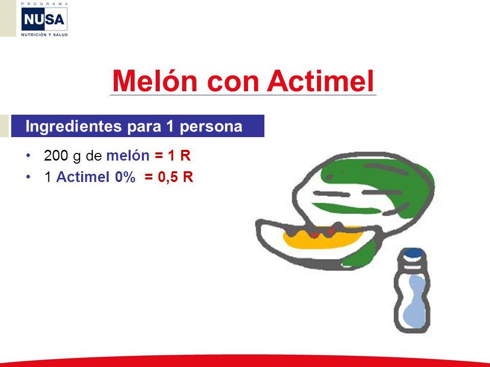 Ingredientes para 1 persona 200 g de melón = 1 R 1 Actimel 0% = 0,5 R Melón con Actimel
