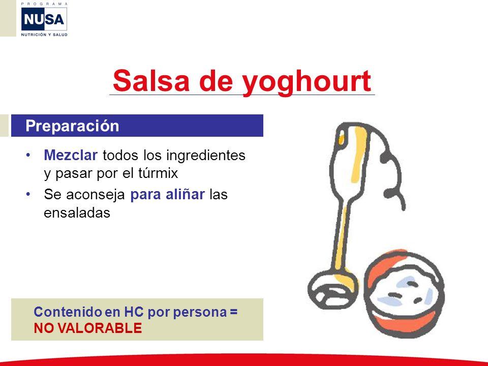 Preparación Mezclar todos los ingredientes y pasar por el túrmix Se aconseja para aliñar las ensaladas Salsa de yoghourt Contenido en HC por persona =