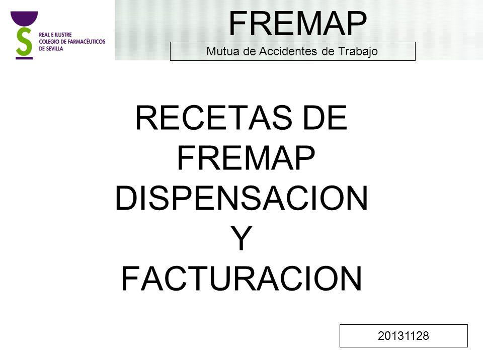 RECETAS DE FREMAP DISPENSACION Y FACTURACION FREMAP 20131128 Mutua de Accidentes de Trabajo