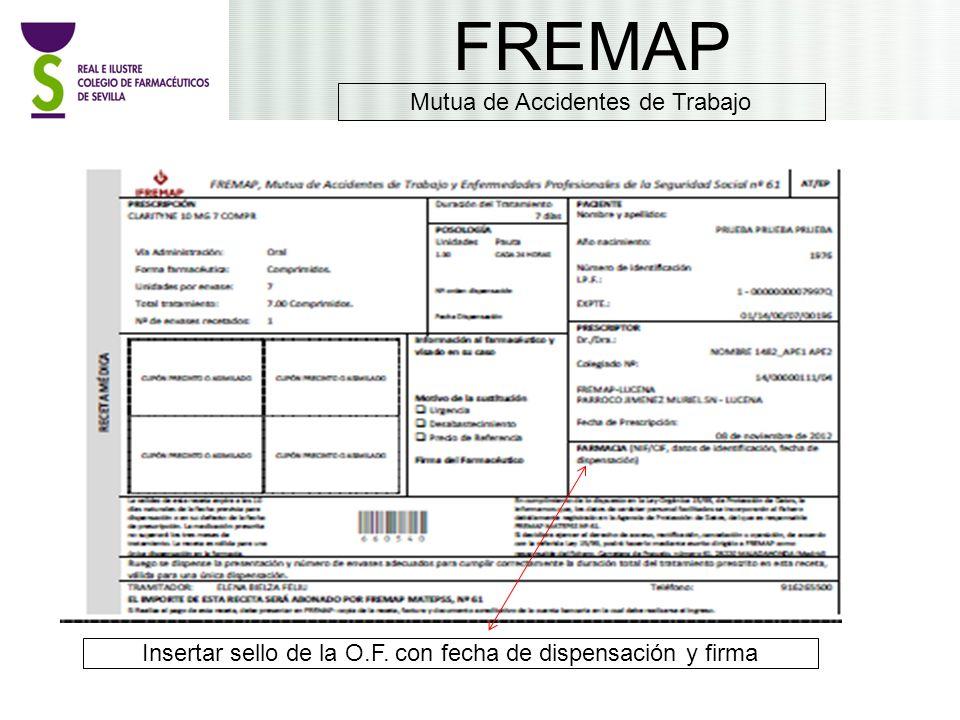 Modelo de receta FREMAP Insertar sello de la O.F. con fecha de dispensación y firma Mutua de Accidentes de Trabajo