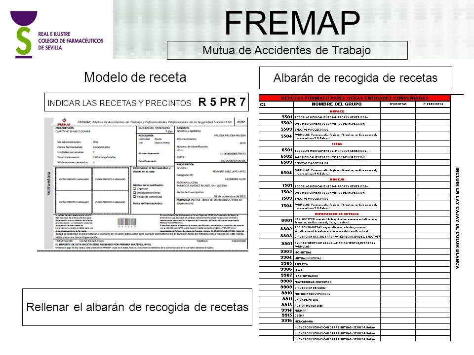 Modelo de receta FREMAP INDICAR LAS RECETAS Y PRECINTOS R 5 PR 7 Albarán de recogida de recetas Rellenar el albarán de recogida de recetas Mutua de Ac