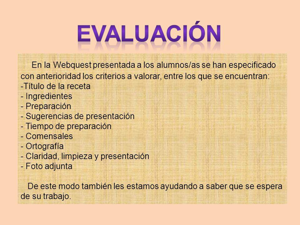 En la Webquest presentada a los alumnos/as se han especificado con anterioridad los criterios a valorar, entre los que se encuentran: -Título de la re