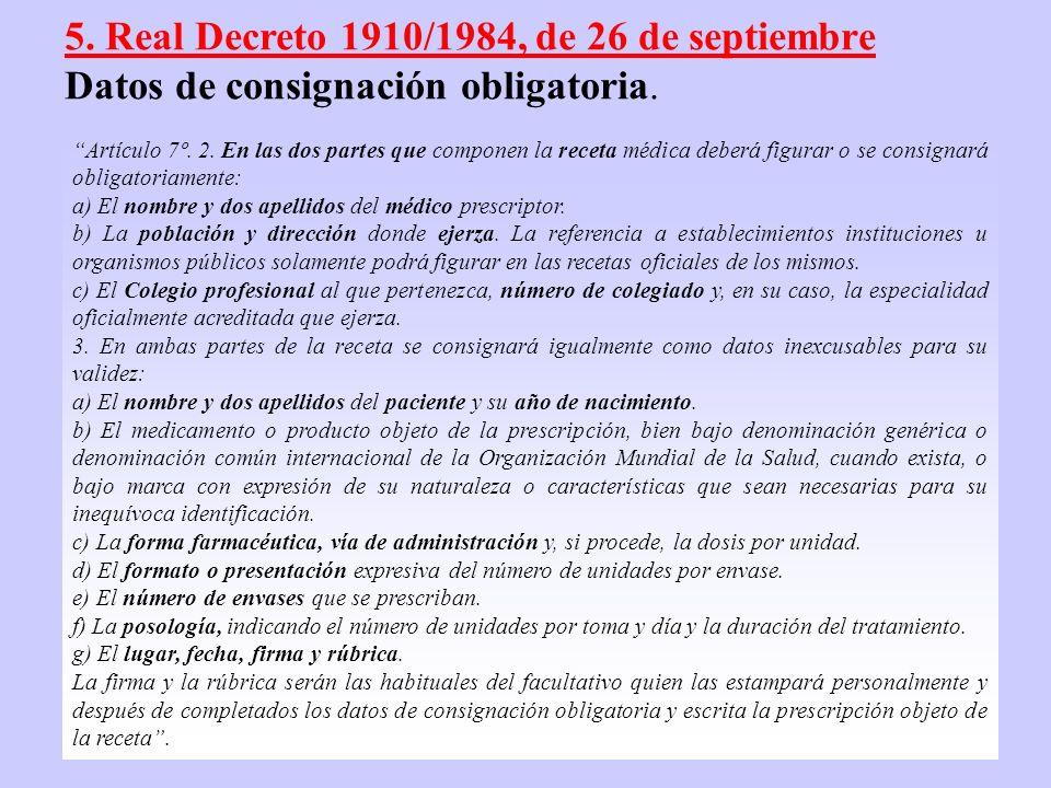 6 Artículo 7º. 2. En las dos partes que componen la receta médica deberá figurar o se consignará obligatoriamente: a) El nombre y dos apellidos del mé