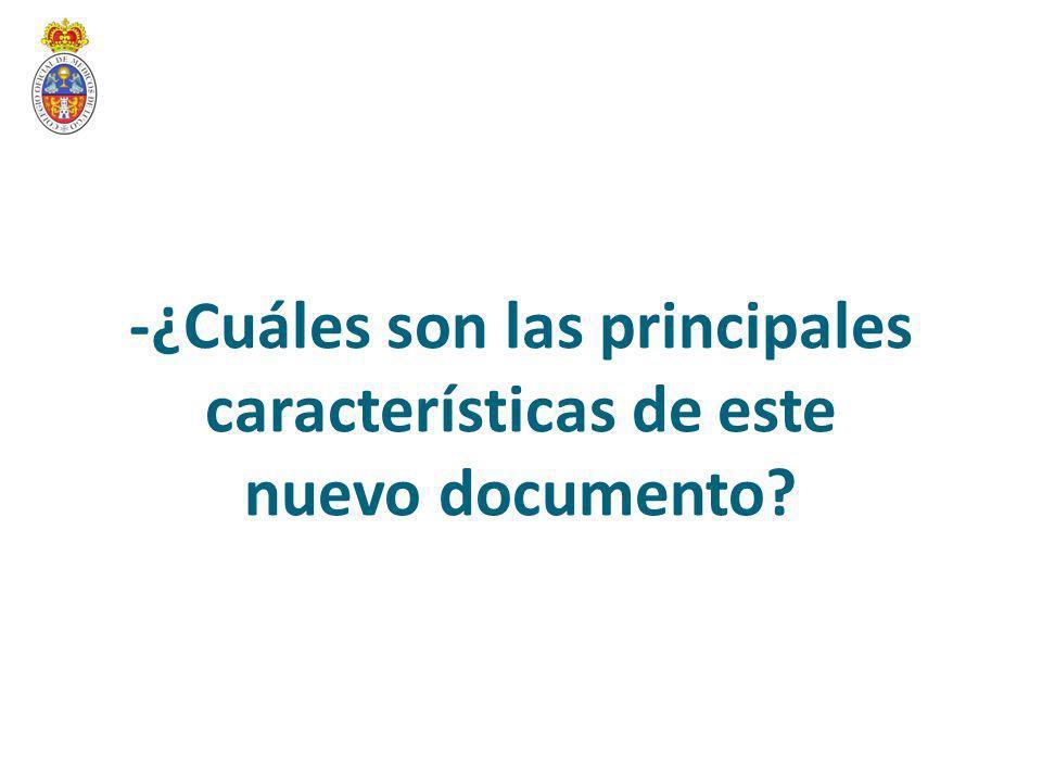 -¿Cuáles son las principales características de este nuevo documento?