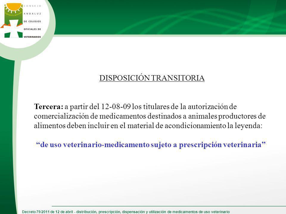 Decreto 79/2011 de 12 de abril - distribución, prescripción, dispensación y utilización de medicamentos de uso veterinario DISPOSICIÓN TRANSITORIA Ter