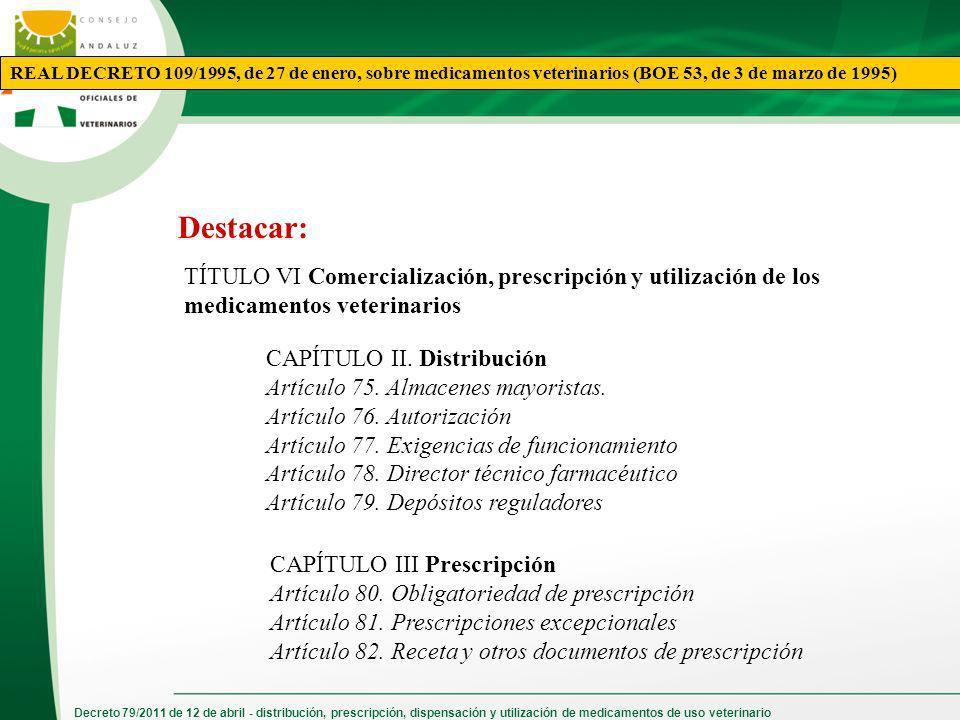 Decreto 79/2011 de 12 de abril - distribución, prescripción, dispensación y utilización de medicamentos de uso veterinario Destacar: TÍTULO VI Comerci