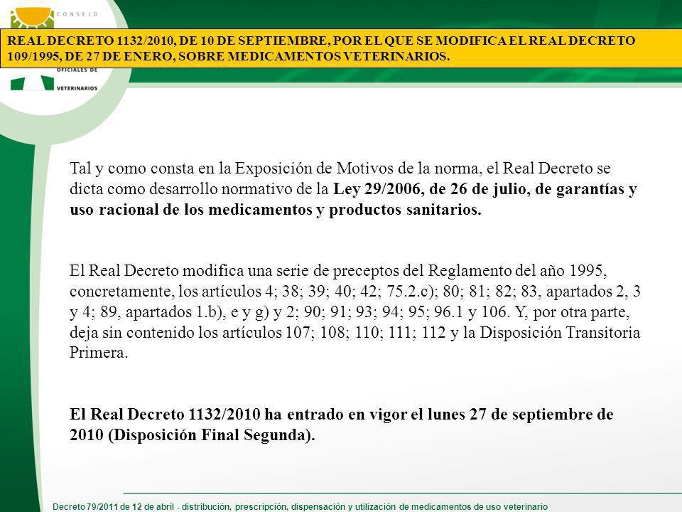 Decreto 79/2011 de 12 de abril - distribución, prescripción, dispensación y utilización de medicamentos de uso veterinario REAL DECRETO 1132/2010, DE