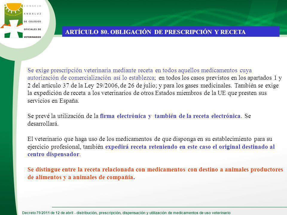 Decreto 79/2011 de 12 de abril - distribución, prescripción, dispensación y utilización de medicamentos de uso veterinario ARTÍCULO 80. OBLIGACIÓN DE