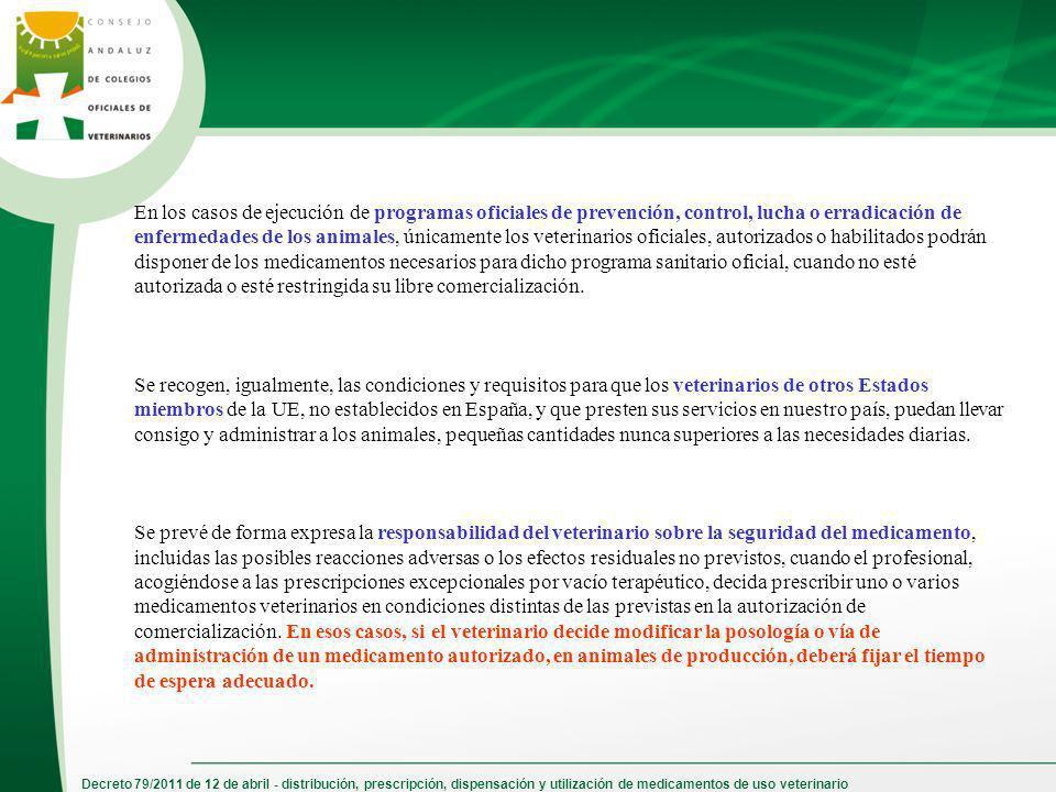 Decreto 79/2011 de 12 de abril - distribución, prescripción, dispensación y utilización de medicamentos de uso veterinario En los casos de ejecución d