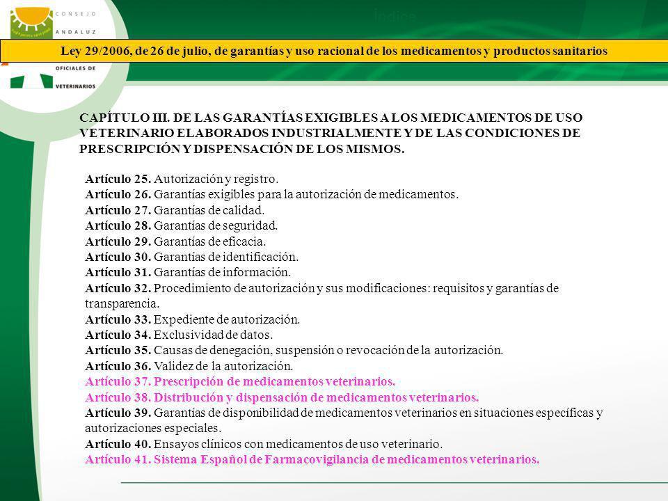 Índice Ley 29/2006, de 26 de julio, de garantías y uso racional de los medicamentos y productos sanitarios CAPÍTULO III. DE LAS GARANTÍAS EXIGIBLES A