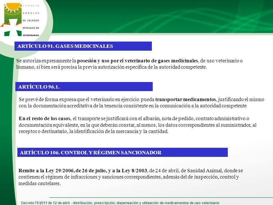Decreto 79/2011 de 12 de abril - distribución, prescripción, dispensación y utilización de medicamentos de uso veterinario ARTÍCULO 91. GASES MEDICINA