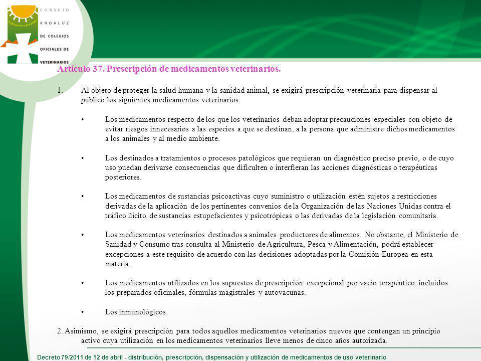 Decreto 79/2011 de 12 de abril - distribución, prescripción, dispensación y utilización de medicamentos de uso veterinario Artículo 37. Prescripción d