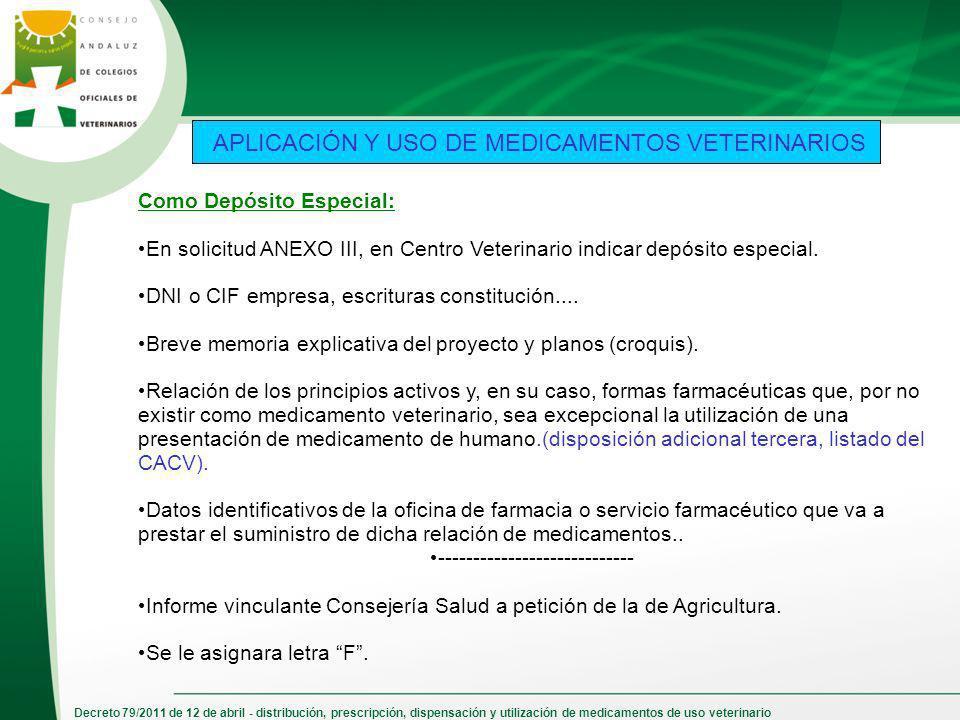 Decreto 79/2011 de 12 de abril - distribución, prescripción, dispensación y utilización de medicamentos de uso veterinario Como Depósito Especial: En