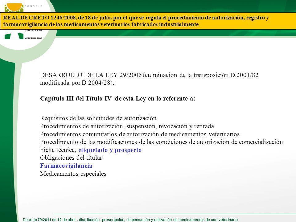 Decreto 79/2011 de 12 de abril - distribución, prescripción, dispensación y utilización de medicamentos de uso veterinario REAL DECRETO 1246/2008, de