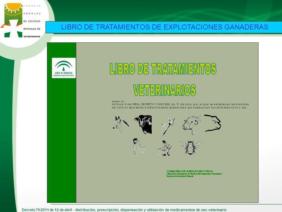 Decreto 79/2011 de 12 de abril - distribución, prescripción, dispensación y utilización de medicamentos de uso veterinario LIBRO DE TRATAMIENTOS DE EX
