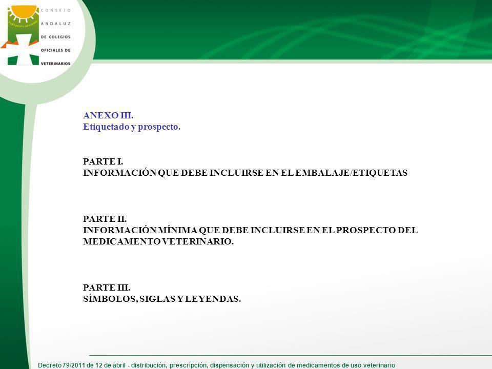 Decreto 79/2011 de 12 de abril - distribución, prescripción, dispensación y utilización de medicamentos de uso veterinario ANEXO III. Etiquetado y pro