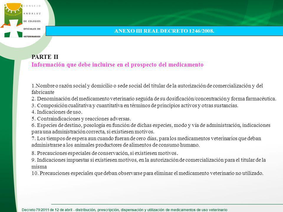 Decreto 79/2011 de 12 de abril - distribución, prescripción, dispensación y utilización de medicamentos de uso veterinario PARTE II Información que de