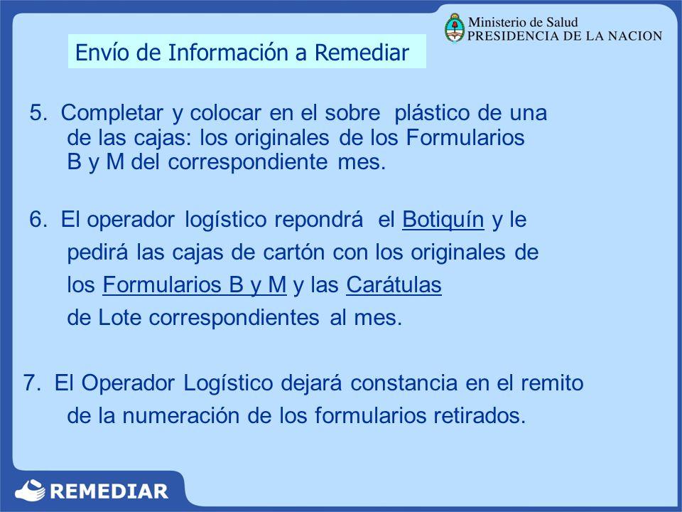 Envío de Información a Remediar 5. Completar y colocar en el sobre plástico de una de las cajas: los originales de los Formularios B y M del correspon