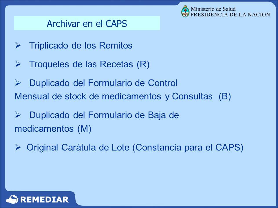 Triplicado de los Remitos Troqueles de las Recetas (R) Duplicado del Formulario de Control Mensual de stock de medicamentos y Consultas (B) Duplicado