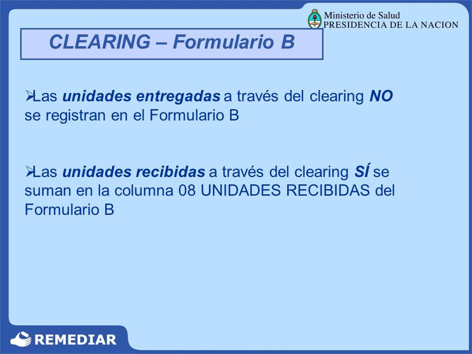 CLEARING – Formulario B Las unidades entregadas a través del clearing NO se registran en el Formulario B Las unidades recibidas a través del clearing