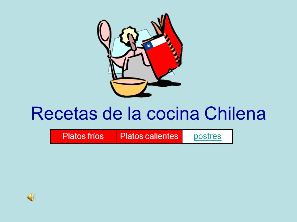 Recetas de la cocina Chilena Platos fríosPlatos calientespostres