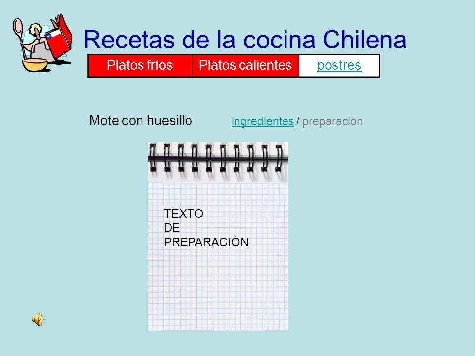 Mote con huesillo ingredientes / preparación ingredientes Recetas de la cocina Chilena Platos fríosPlatos calientespostres TEXTO DE PREPARACIÓN