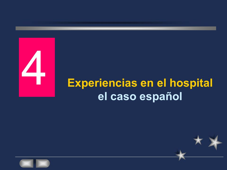 Experiencias en el hospital el caso español 4