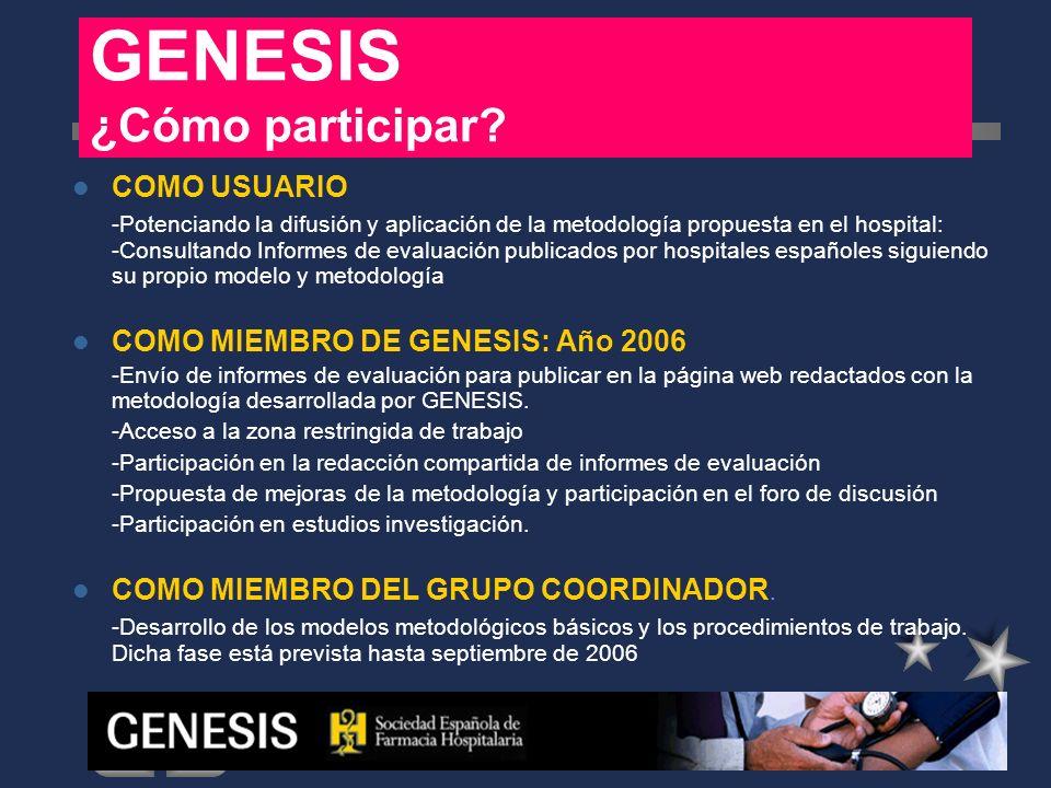 GENESIS ¿Cómo participar? COMO USUARIO -Potenciando la difusión y aplicación de la metodología propuesta en el hospital: -Consultando Informes de eval