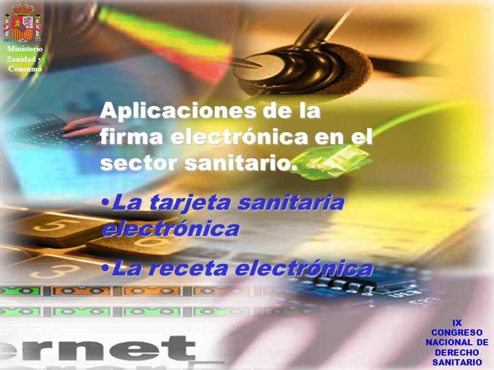 IX CONGRESO NACIONAL DE DERECHO SANITARIO Aplicaciones de la firma electrónica en el sector sanitario. LaLa tarjeta sanitaria electrónica receta elect