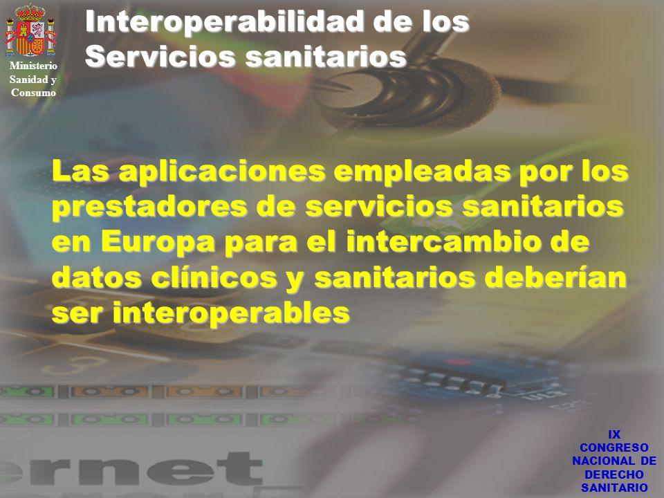 IX CONGRESO NACIONAL DE DERECHO SANITARIO Interoperabilidad de los Servicios sanitarios Ministerio Sanidad y Consumo Las aplicaciones empleadas por lo