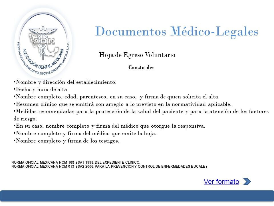 Documentos Médico-Legales Hoja de Egreso Voluntario NORMA OFICIAL MEXICANA NOM-168-SSA1-1998, DEL EXPEDIENTE CLINICO. NORMA OFICIAL MEXICANA NOM-013-S