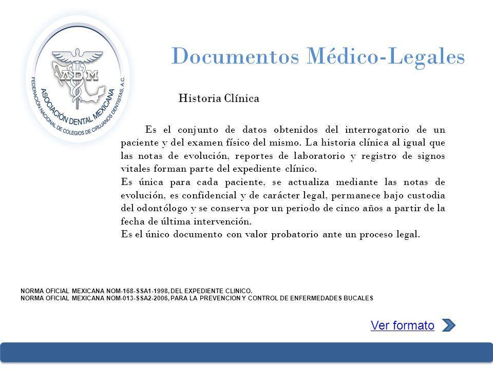 Documentos Médico-Legales Historia Clínica Ver formato NORMA OFICIAL MEXICANA NOM-168-SSA1-1998, DEL EXPEDIENTE CLINICO. NORMA OFICIAL MEXICANA NOM-01