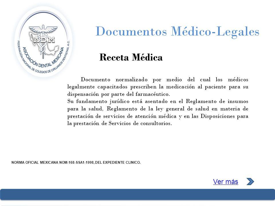 Documentos Médico-Legales Receta Médica Ver más NORMA OFICIAL MEXICANA NOM-168-SSA1-1998, DEL EXPEDIENTE CLINICO. Documento normalizado por medio del
