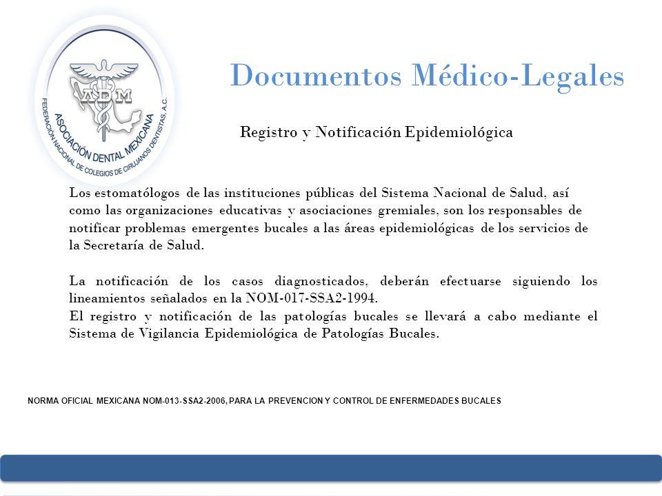 Documentos Médico-Legales Registro y Notificación Epidemiológica NORMA OFICIAL MEXICANA NOM-013-SSA2-2006, PARA LA PREVENCION Y CONTROL DE ENFERMEDADE