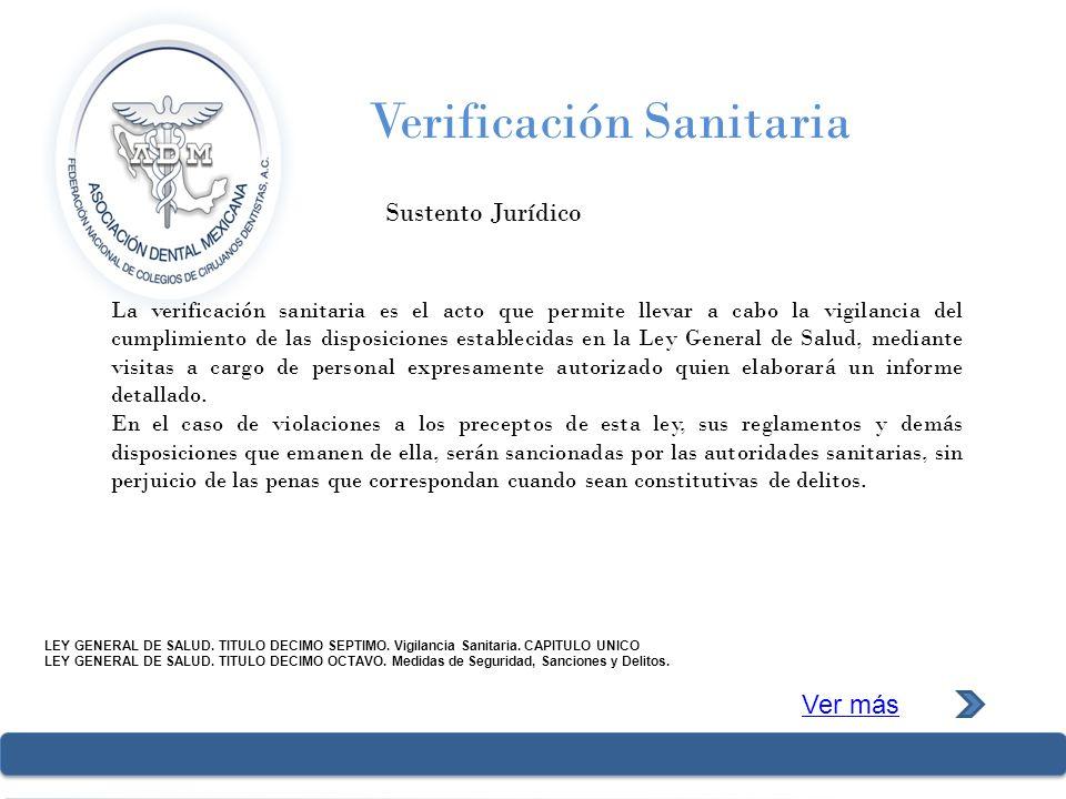 Verificación Sanitaria Sustento Jurídico LEY GENERAL DE SALUD. TITULO DECIMO SEPTIMO. Vigilancia Sanitaria. CAPITULO UNICO LEY GENERAL DE SALUD. TITUL
