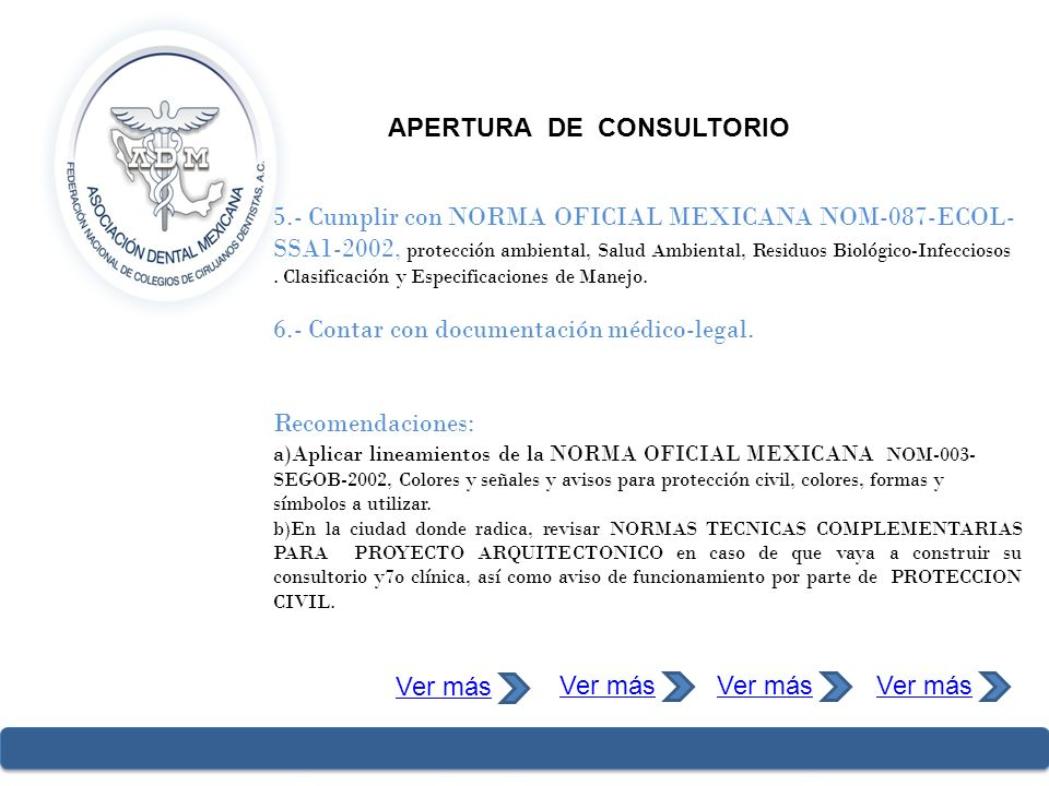 APERTURA DE CONSULTORIO 5.- Cumplir con NORMA OFICIAL MEXICANA NOM-087-ECOL- SSA1-2002, protección ambiental, Salud Ambiental, Residuos Biológico-Infe