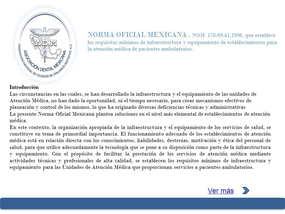 NORMA OFICIAL MEXICANA, NOM 178-SSA1,1998, que establece los requisitos mínimos de infraestructura y equipamiento de establecimientos para la atención