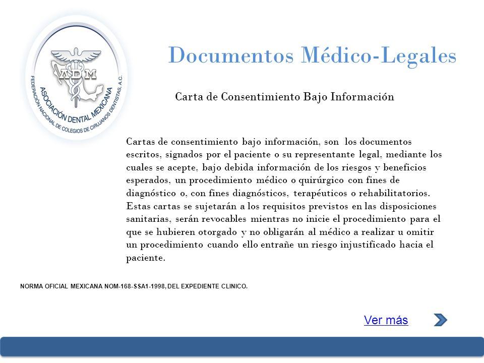 Documentos Médico-Legales Carta de Consentimiento Bajo Información Cartas de consentimiento bajo información, son los documentos escritos, signados po