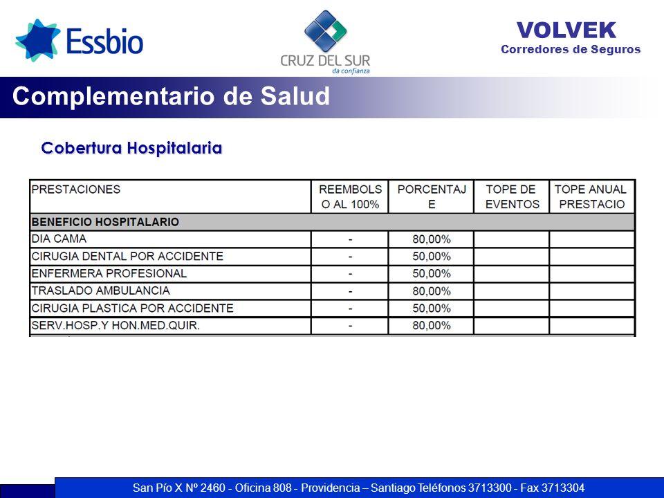 San Pío X Nº 2460 - Oficina 808 - Providencia – Santiago Teléfonos 3713300 - Fax 3713304 VOLVEK Corredores de Seguros Cobertura Hospitalaria Complemen