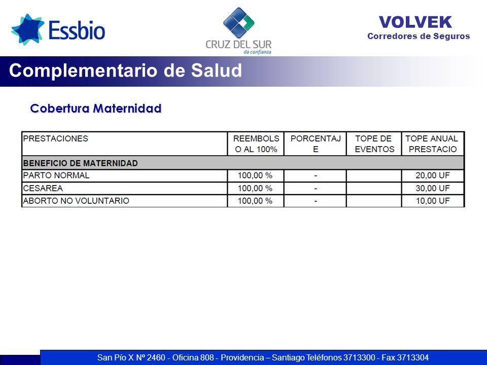 San Pío X Nº 2460 - Oficina 808 - Providencia – Santiago Teléfonos 3713300 - Fax 3713304 VOLVEK Corredores de Seguros Cobertura Maternidad Complementa