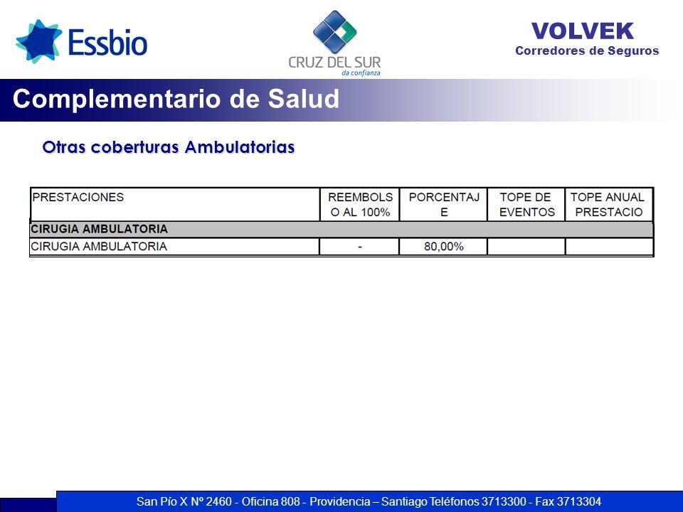 San Pío X Nº 2460 - Oficina 808 - Providencia – Santiago Teléfonos 3713300 - Fax 3713304 VOLVEK Corredores de Seguros Otras coberturas Ambulatorias Co