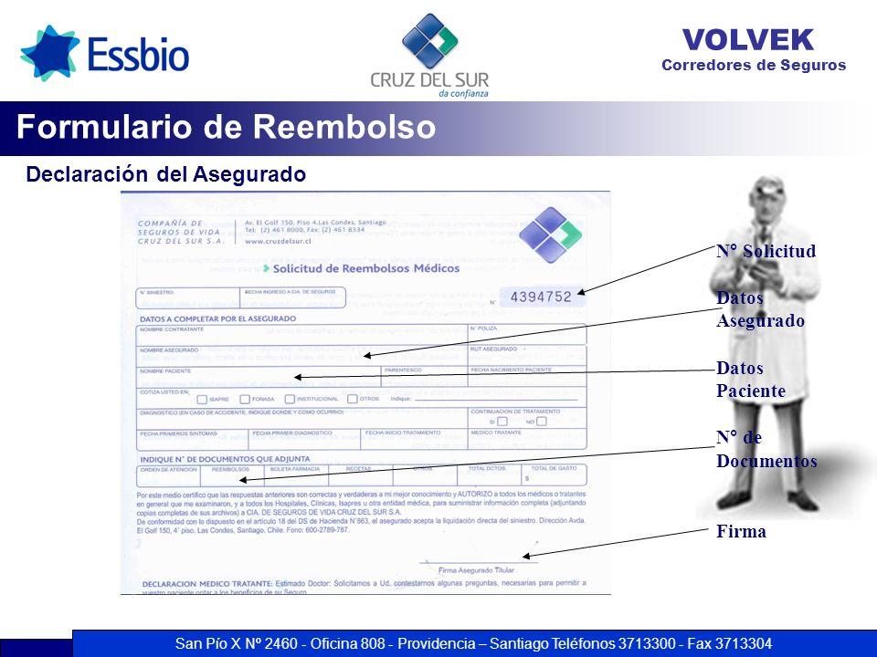 San Pío X Nº 2460 - Oficina 808 - Providencia – Santiago Teléfonos 3713300 - Fax 3713304 VOLVEK Corredores de Seguros N° Solicitud Datos Asegurado Dat