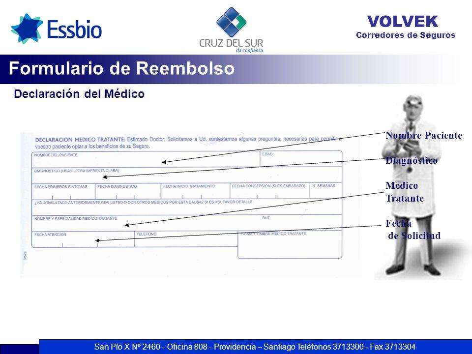San Pío X Nº 2460 - Oficina 808 - Providencia – Santiago Teléfonos 3713300 - Fax 3713304 VOLVEK Corredores de Seguros Nombre Paciente Diagnóstico Medi