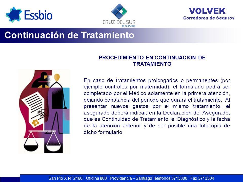 San Pío X Nº 2460 - Oficina 808 - Providencia – Santiago Teléfonos 3713300 - Fax 3713304 VOLVEK Corredores de Seguros PROCEDIMIENTO EN CONTINUACION DE