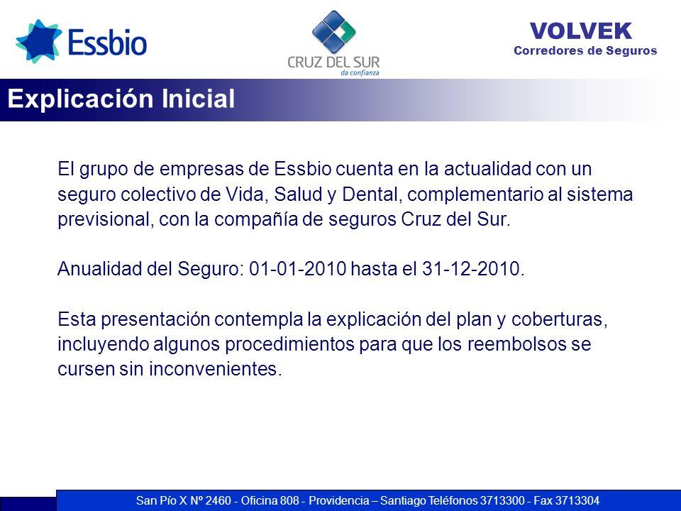 San Pío X Nº 2460 - Oficina 808 - Providencia – Santiago Teléfonos 3713300 - Fax 3713304 VOLVEK Corredores de Seguros El grupo de empresas de Essbio c